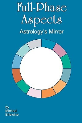 Full-Phase Aspects: Astrology's Mirror