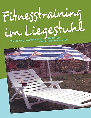 Fitnesstraining im Liegestuhl