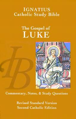 Ignatius Catholic Study Bible: The Gospel of Luke