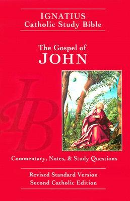 Ignatius Catholic Study Bible: The Gospel of John