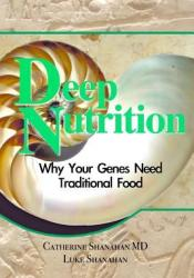 Deep Nutrition: Why Your Genes Need Traditional Food Pdf Book