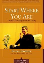 Start Where You Are: A Guide to Compassionate Living Pdf Book