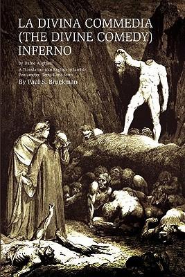LA DIVINA COMMEDIA (THE DIVINE COMEDY): Inferno: A Translation into English in Iambic Pentameter, Terza Rima form
