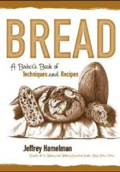 Bread: A Baker's Book of Techniques and Recipes Pdf Book