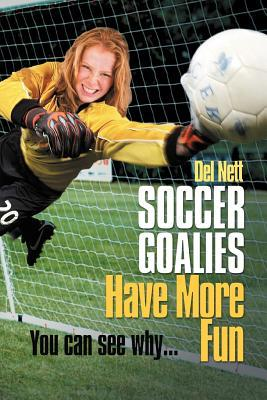 Soccer Goalies Have More Fun: You Can See Why...