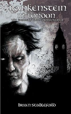 Frankenstein in London (Empire of the Necromancers, #3)
