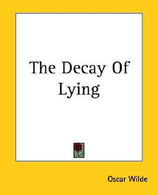 The Decay of Lying