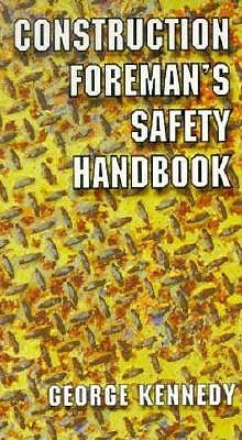 The Construction Foreman's Safety Handbook