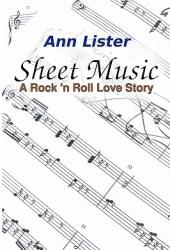 Sheet Music: A Rock 'N' Roll Love Story (Sheet Music, #1)