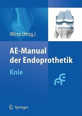AE-Manual der Endoprothetik: Knie