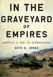 In the Graveyard of Empires: America's War in Afghanistan Pdf Book