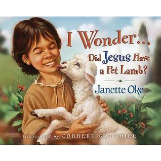 I Wonder... Did Jesus Have a Pet Lamb?