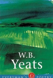 W.B. Yeats (Everyman's Poetry)