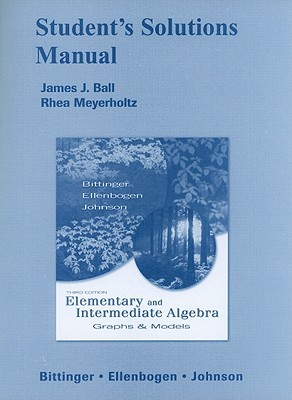 Student's Solutions Manual for Elementary and Intermediate Algebra: Graphs & Models