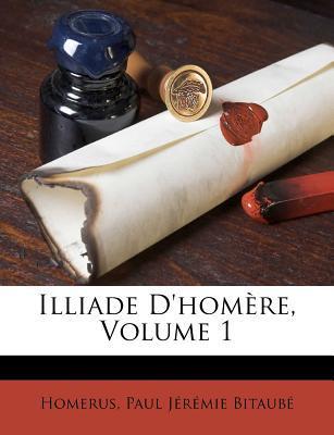 Illiade d'Hom�re, Volume 1