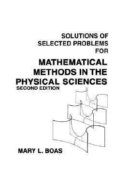Solutions of Selected Problems for Mathematical Methods in the Physical