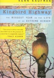 Kingbird Highway: The Biggest Year in the Life of an Extreme Birder Pdf Book