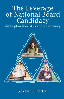 The Leverage of National Board Candidacy: An Exploration of Teacher Learning