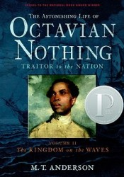 The Kingdom on the Waves (The Astonishing Life of Octavian Nothing, Traitor to the Nation, #2) Pdf Book