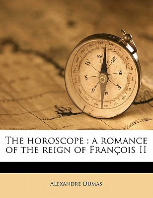 The Horoscope: A Romance of the Reign of Francois II