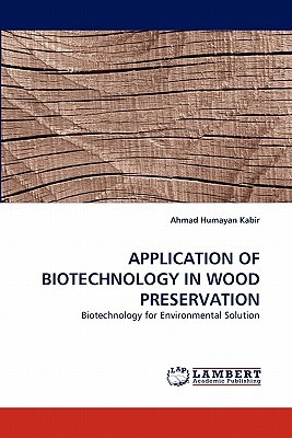 Application of Biotechnology in Wood Preservation