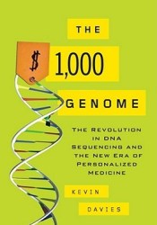 The $1,000 Genome: The Revolution in DNA Sequencing and the New Era of Personalized Medicine Pdf Book