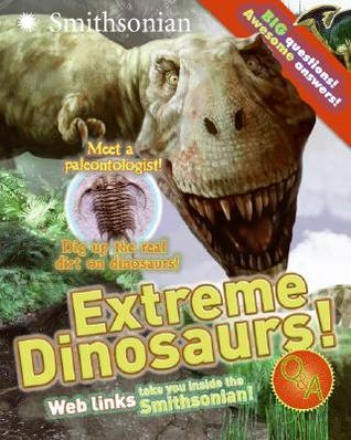 Extreme Dinosaurs! Q&A (Smithsonian Q & A
