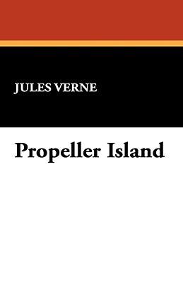 Propeller Island (Extraordinary Voyages, #41)