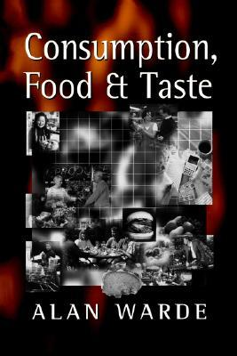 Consumption, Food and Taste: Culinary Antinomies and Commodity Culture