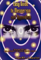Easy Guide to Mesmerism and Hypnotism