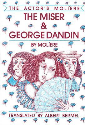 The Miser / George Dandin - Volume I