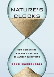 Nature's Clocks: How Scientists Measure the Age of Almost Everything Pdf Book