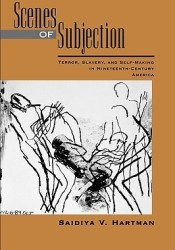 Scenes of Subjection: Terror, Slavery, and Self-Making in Nineteenth-Century America Pdf Book