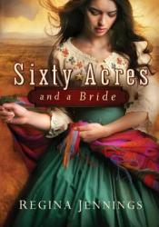 Sixty Acres and a Bride (Ladies of Caldwell County, #1) Pdf Book