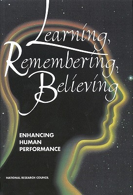 Learning, Remembering, Believing: Enhancing Human Performance