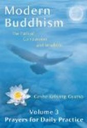 Modern Buddhism: The Path of Compassion and Wisdom - (Volume 3 Prayers for Daily Practice)