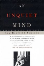 An Unquiet Mind: A Memoir of Moods and Madness Pdf Book
