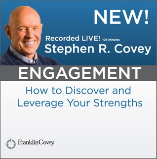 Engagement: How to Discover and Leverage Your Strengths