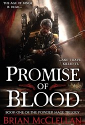 Promise of Blood (Powder Mage, #1)