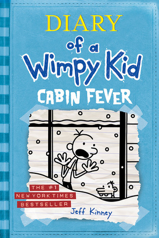 Cabin Fever (Diary of a Wimpy Kid, #6)