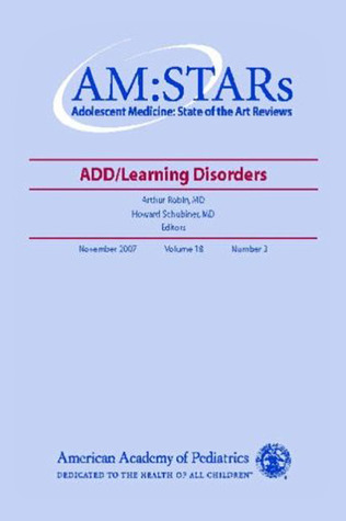 AM:STARs ADHD/Learning Disorders: Adolescent Medicine: State of the Art Reviews
