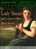 Lady Susan and Eighteen Other Short Stories by Jane Austen