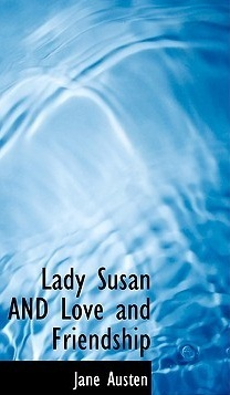 Lady Susan and Love and Friendship