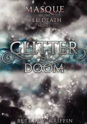 Glitter & Doom (Masque of the Red Death, #1.5) Pdf Book
