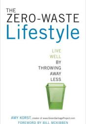 The Zero-Waste Lifestyle: Live Well by Throwing Away Less Pdf Book