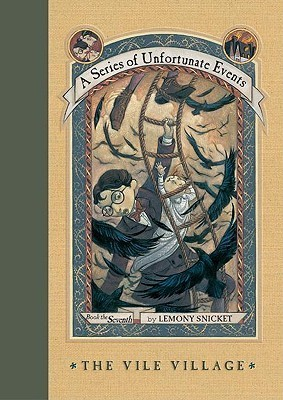 The Vile Village (A Series of Unfortunate Events, #7)