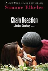 Chain Reaction (Perfect Chemistry, #3) Pdf Book