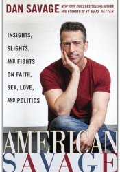American Savage: Insights, Slights, and Fights on Faith, Sex, Love, and Politics Pdf Book