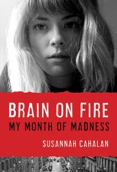 Brain on Fire: My Month of Madness Pdf Book