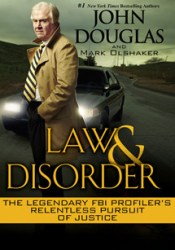 Law & Disorder: The Legendary FBI Profiler's Relentless Pursuit of Justice Pdf Book